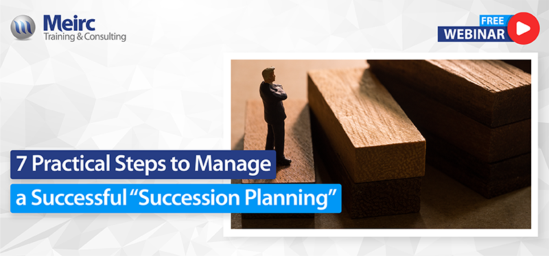 "7 practical steps to manage a successful ""Succession Planning"""