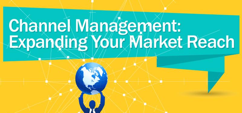 Channel management expanding your market reach